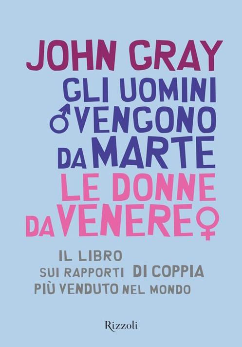 John Gray – Libro: Gli uomini vengono da Marte, le donne da Venere