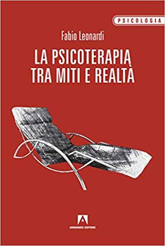 La psicoterapia tra miti e realtà di Fabio Leonardi