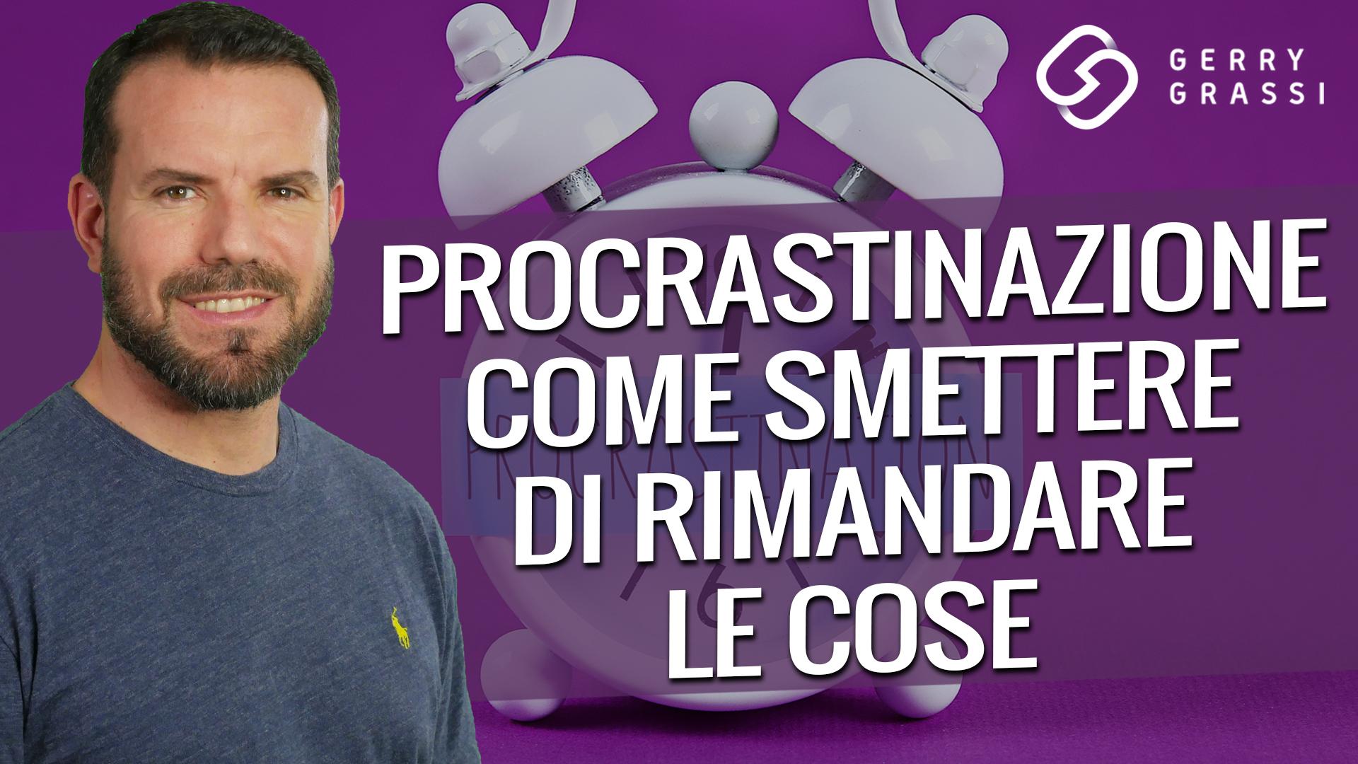 procrastinazione come smettere di rimandare le cose
